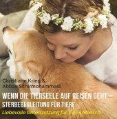 Wenn die Tierseele auf Reisen geht - Sterbebegleitung für Tiere, Audio-CD