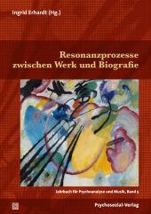 Resonanzprozesse zwischen Werk und Biografie