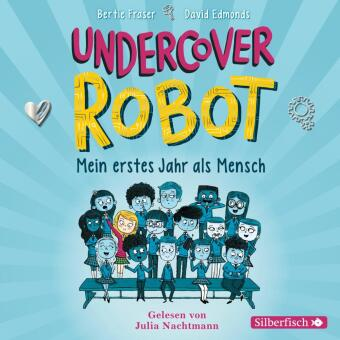 Undercover Robot - Mein erstes Jahr als Mensch, 3 Audio-CD