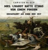 Mrs. Livarot hatte etwas von einem Pinguin oder Kreuzfahrt am Ende der Zeit