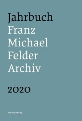Jahrbuch Franz-Michael-Felder-Archiv 2020