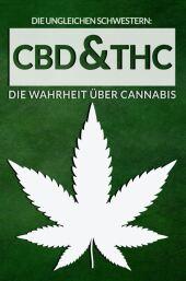 Die ungleichen Schwestern: CBD & THC - Die Wahrheit über Cannabis