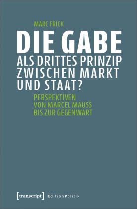 Die Gabe als drittes Prinzip zwischen Markt und Staat?