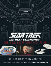 Illustriertes Handbuch: Die U.S.S. Enterprise NCC-1701-D / Captain Picards Schiff aus Star Trek: The Next Generation