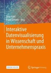Interaktive Datenvisualisierung in Wissenschaft und Unternehmenspraxis