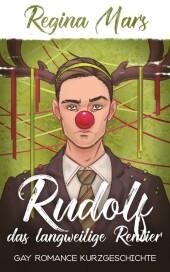 Rudolf das langweilige Rentier