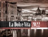 La Dolce Vita - Italienische Lebensart Kalender 2022