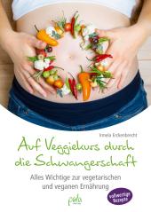 Auf Veggiekurs durch die Schwangerschaft Cover