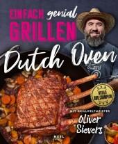 Einfach genial Grillen: Dutch Oven