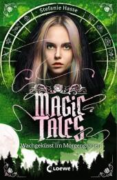 Magic Tales - Wachgeküsst im Morgengrauen