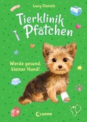 Tierklinik Pfötchen (Band 5) - Werde gesund, kleiner Hund!