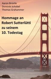 Hommage an Robert Sutterlütti