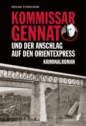 Kommissar Gennat und das Attentat auf den Orientexpress