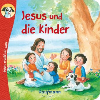 Anton, erzähl mir was! Jesus und die Kinder