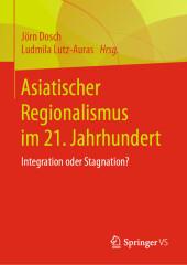 Asiatischer Regionalismus im 21. Jahrhundert