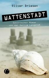 Wattenstadt. Ein satirischer Roman von der Hallig Langeneß