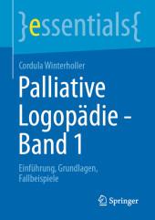 Palliative Logopädie - Band 1