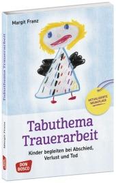 Tabuthema Trauerarbeit - Neuausgabe, m. 1 Beilage