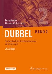 Dubbel Taschenbuch für den Maschinenbau 2: Anwendungen