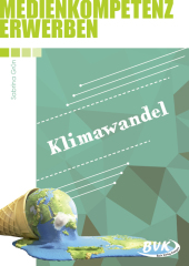 Medienkompetenz erwerben: Klimawandel