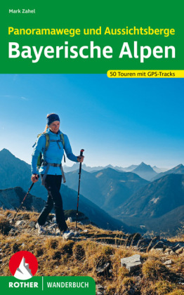 Panoramawege und Aussichtsberge Bayerische Alpen