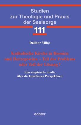 Katholische Kirche in Bosnien und Herzegowina - Teil des Problems oder Teil der Lösung?