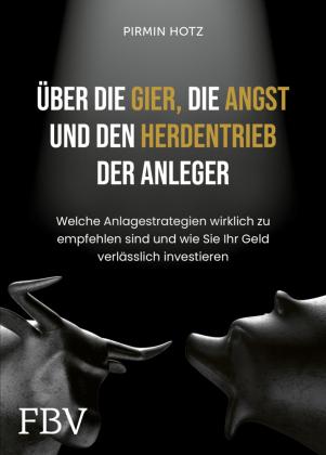 Über die Gier, die Angst und den Herdentrieb der Anleger