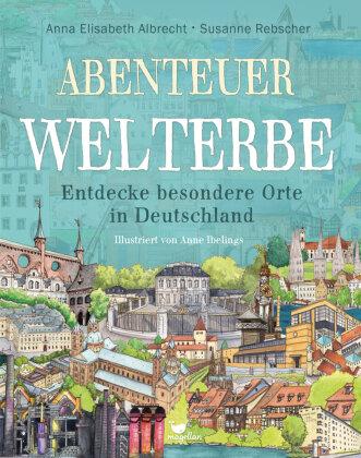 Abenteuer Welterbe - Entdecke besondere Orte in Deutschland