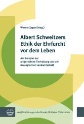 Albert Schweitzers Ethik der Ehrfurcht vor dem Leben