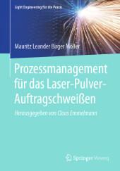Prozessmanagement für das Laser-Pulver-Auftragschweißen