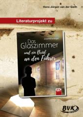 Literaturprojekt zu Das Glaszimmer und ein Brief an den Führer