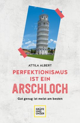 Perfektionismus ist ein Arschloch