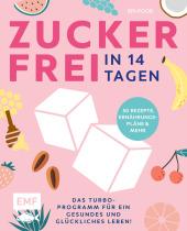 Zuckerfrei in 14 Tagen - Das Turbo-Programm für ein gesundes und glückliches Leben! Cover