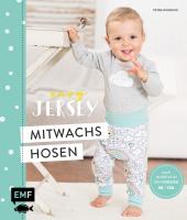 Easy Jersey - Mitwachshosen für Babys und Kids nähen