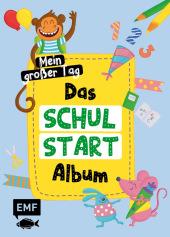 Das Schulstart-Album: Mein großer Tag - Endlich Schulkind!