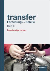 transfer Forschung ? Schule Heft 6