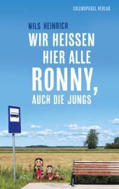 Wir heißen hier alle Ronny, auch die Jungs