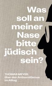 Was soll an meiner Nase bitte jüdisch sein?