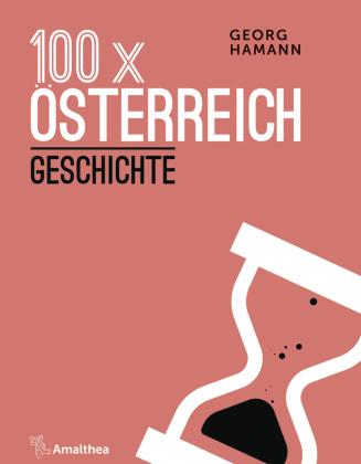 Hamann, Georg: 100 x Österreich: Geschichte
