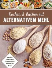Kochen und Backen mit alternativem Mehl