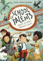 School of Talents 1: Erste Stunde: Tierisch laut! Cover