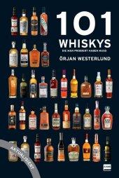 101 Whiskys - die man probiert haben muss - aktualisierte Ausgabe
