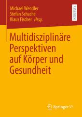 Multidisziplinäre Perspektiven auf Körper und Gesundheit