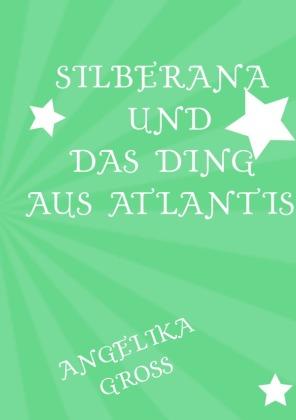 Silberana und das Ding aus Atlantis
