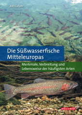 Die Süßwasserfische Mitteleuropas