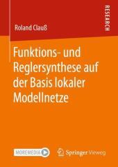 Funktions- und Reglersynthese auf der Basis lokaler Modellnetze
