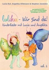 LULIKA: Wir sind da (Kinderlieder mit Lucia und Angelika), Vol. 2