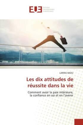 Les dix attitudes de réussite dans la vie