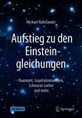 Aufstieg zu den Einsteingleichungen