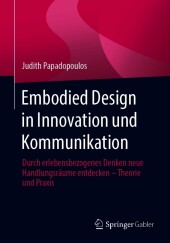 Embodied Design in Innovation und Kommunikation